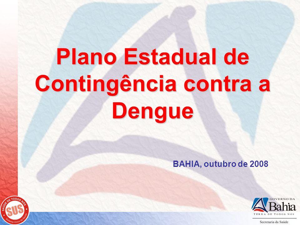 Plano Estadual de Contingência contra a Dengue BAHIA, outubro de 2008