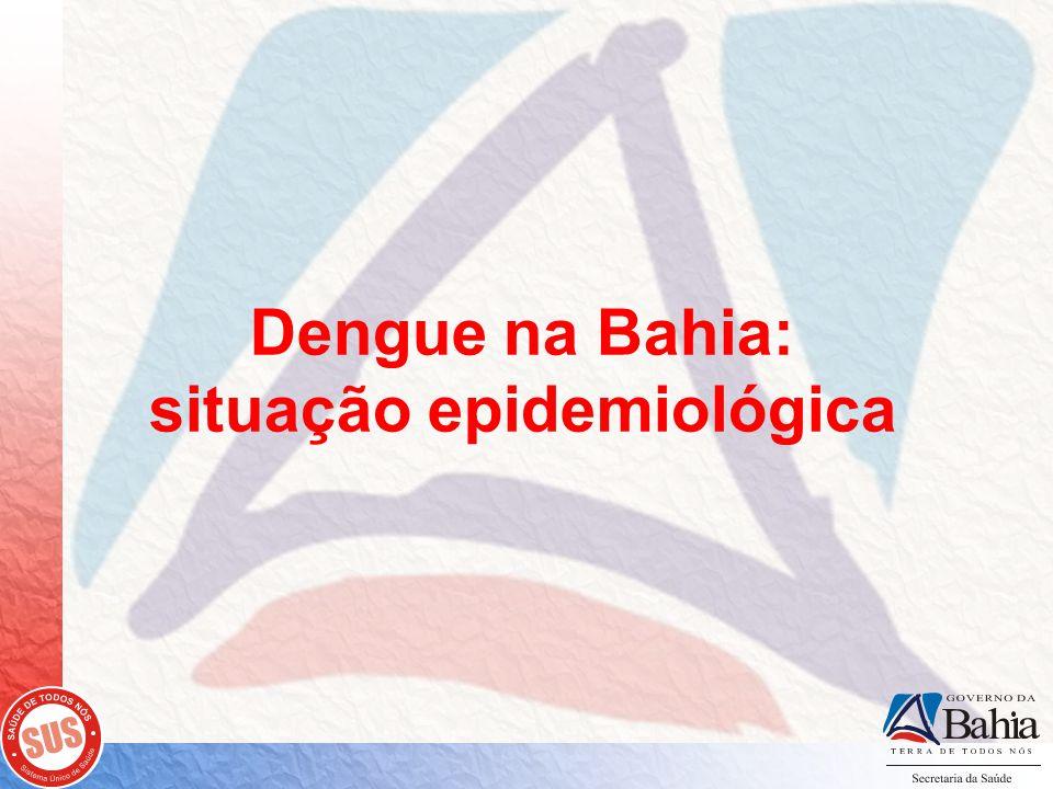 Dengue na Bahia: situação epidemiológica