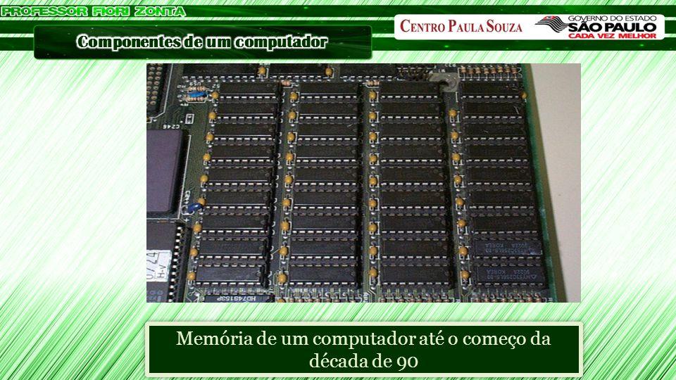 Memória de um computador até o começo da década de 90