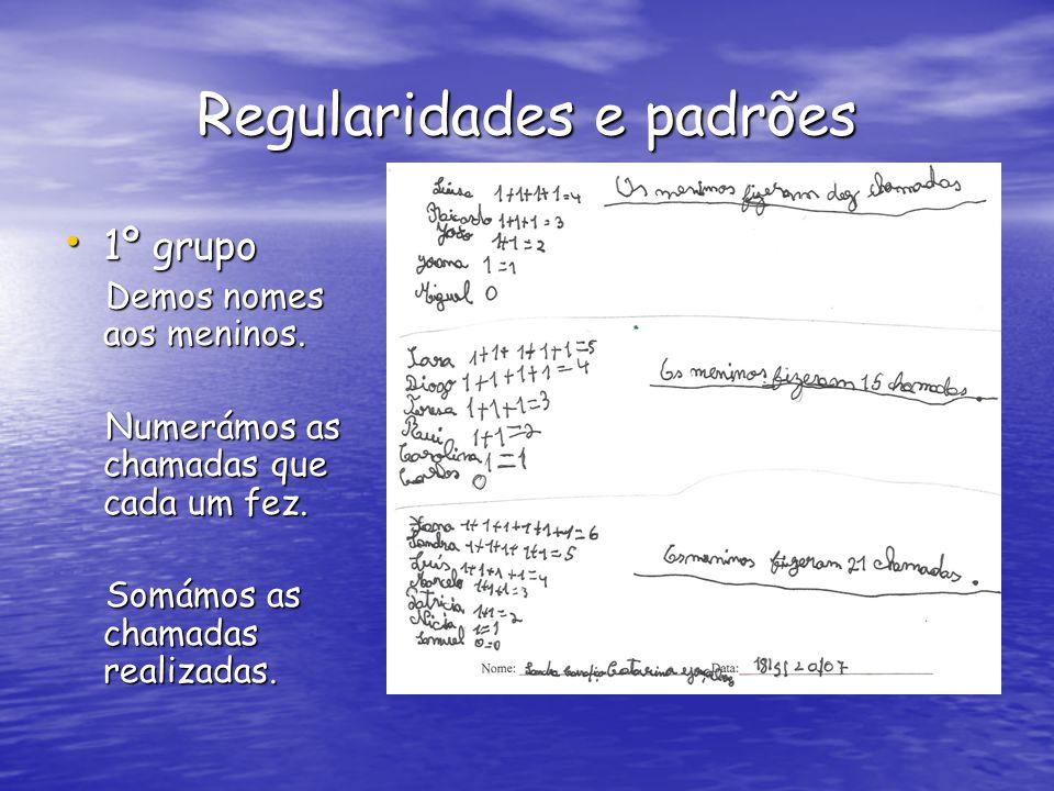 Regularidades e padrões 1º grupo 1º grupo Demos nomes aos meninos.