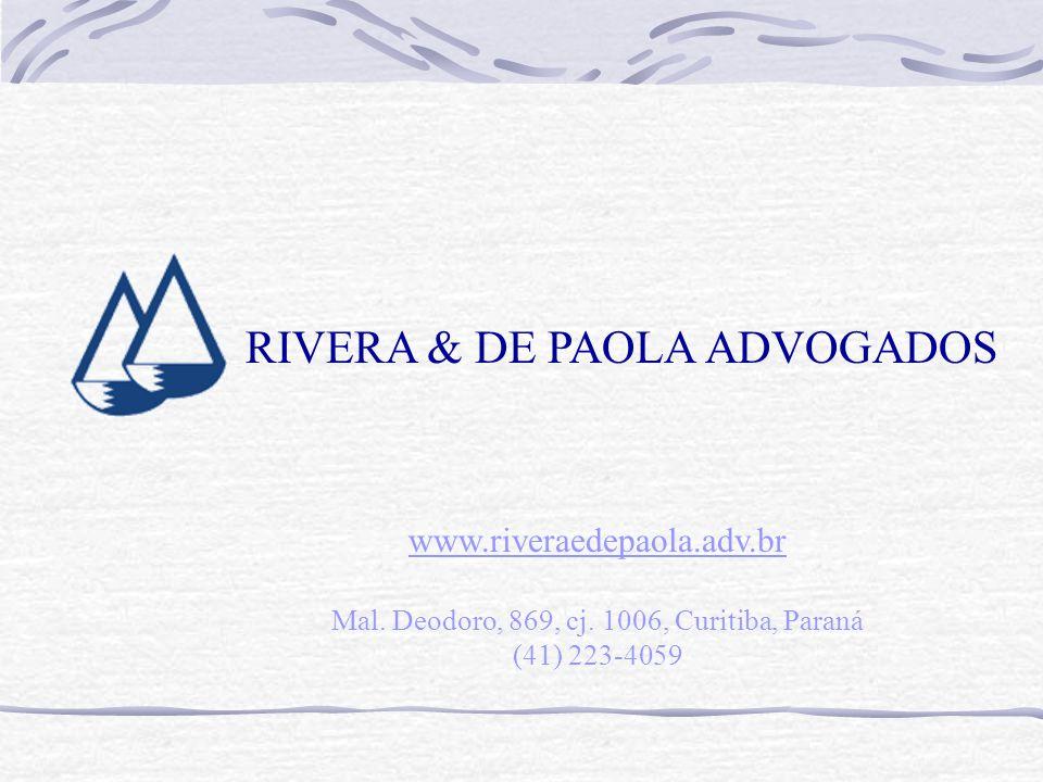RIVERA & DE PAOLA ADVOGADOS www.riveraedepaola.adv.br Mal.