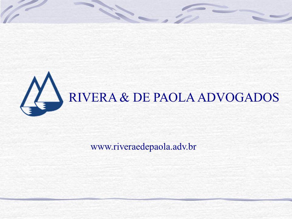 RIVERA & DE PAOLA ADVOGADOS www.riveraedepaola.adv.br