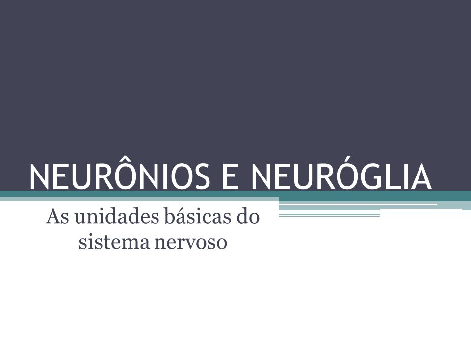 NEURÔNIOS: A célula chave do sistema nervoso; célula dinâmica, formada por dendritos, corpo celular e axônios; ela atua funcionalmente recebendo, integrando e transmitindo sinais, em um fluxo Unidirecional.