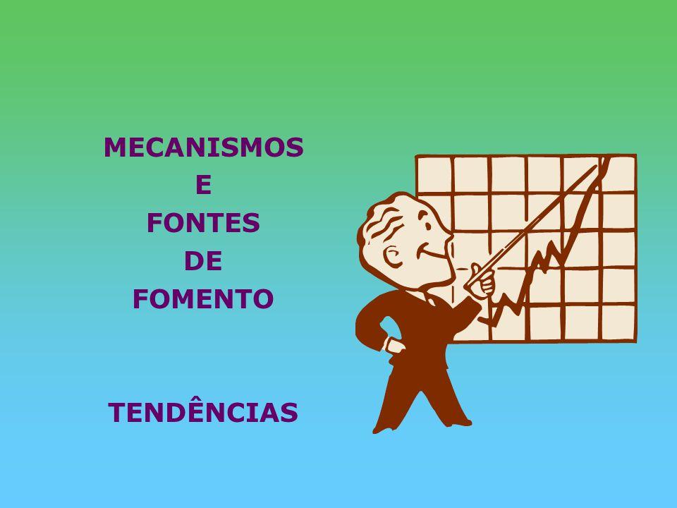 MECANISMOS E FONTES DE FOMENTO TENDÊNCIAS