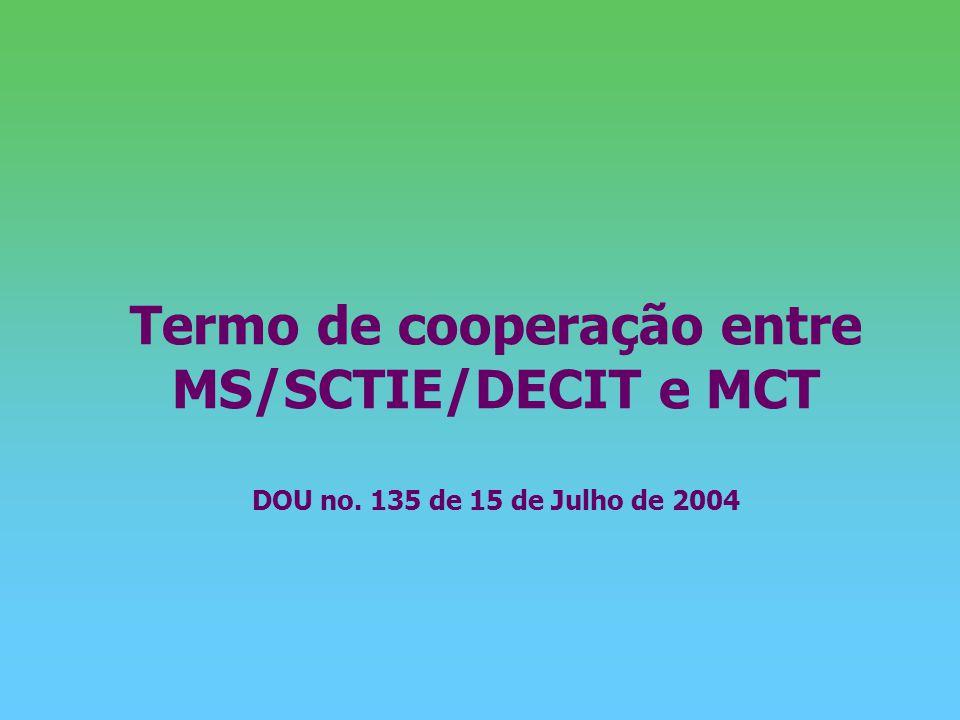 Termo de cooperação entre MS/SCTIE/DECIT e MCT DOU no. 135 de 15 de Julho de 2004