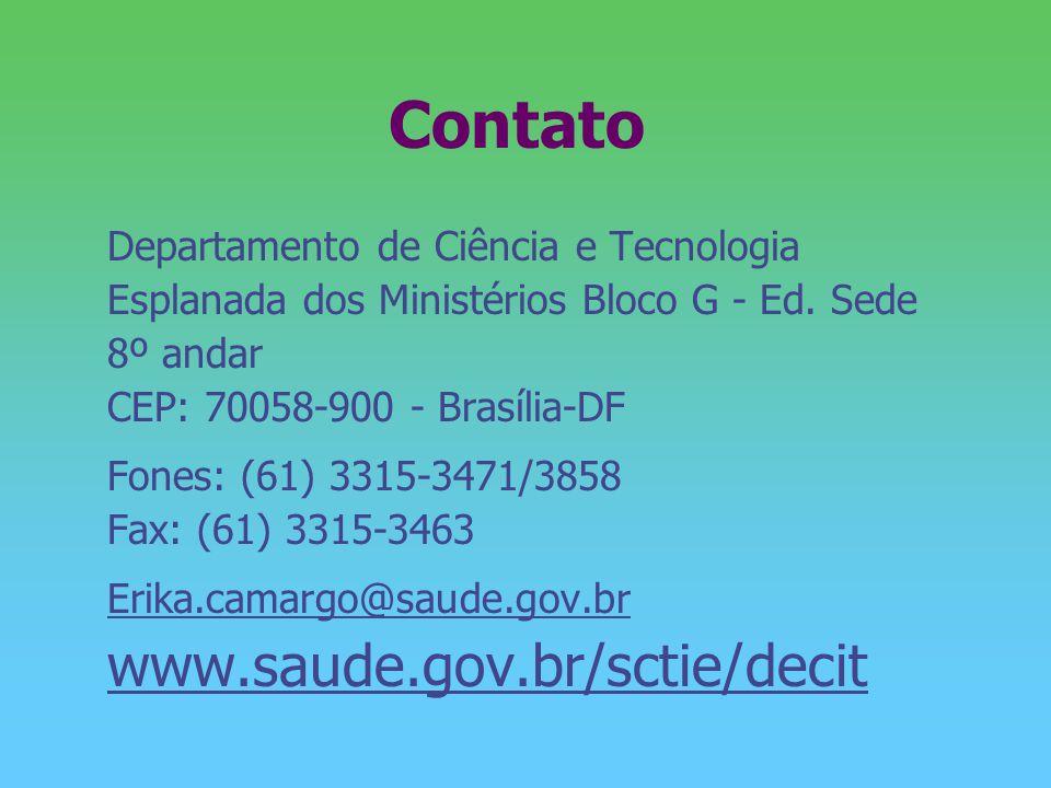 Contato Departamento de Ciência e Tecnologia Esplanada dos Ministérios Bloco G - Ed. Sede 8º andar CEP: 70058-900 - Brasília-DF Fones: (61) 3315-3471/