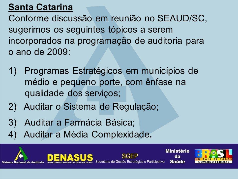 Rio de Janeiro Principal ação de auditoria (determinada na TRIPARTITE) – Auditoria do Sistema de Gestão Estadual de Saúde.