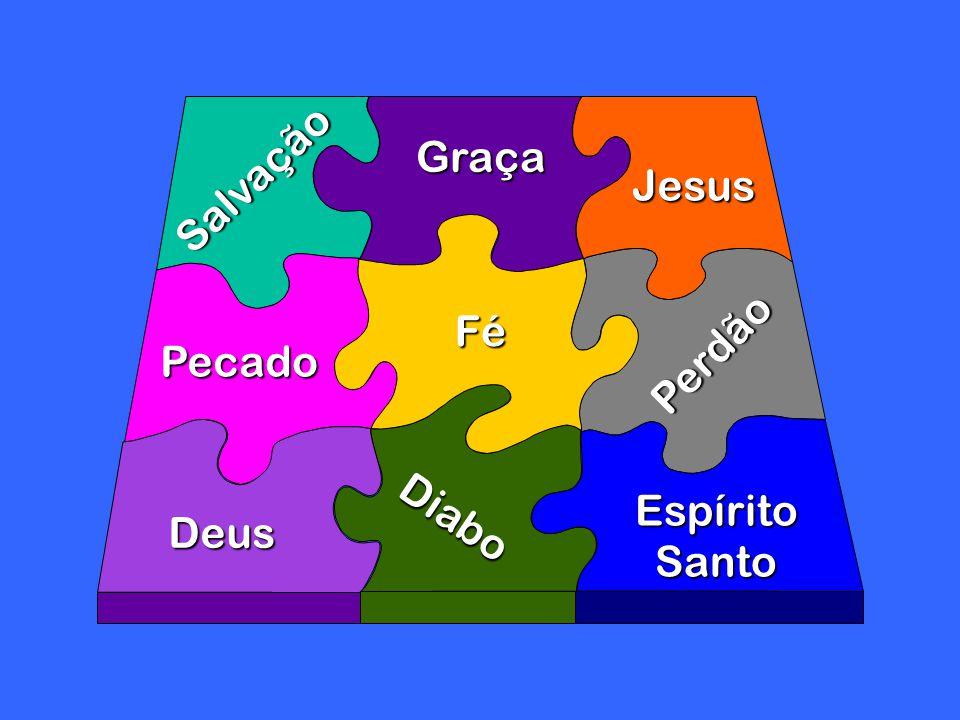 Salvação Pecado Graça Diabo Deus Perdão Fé Jesus EspíritoSanto