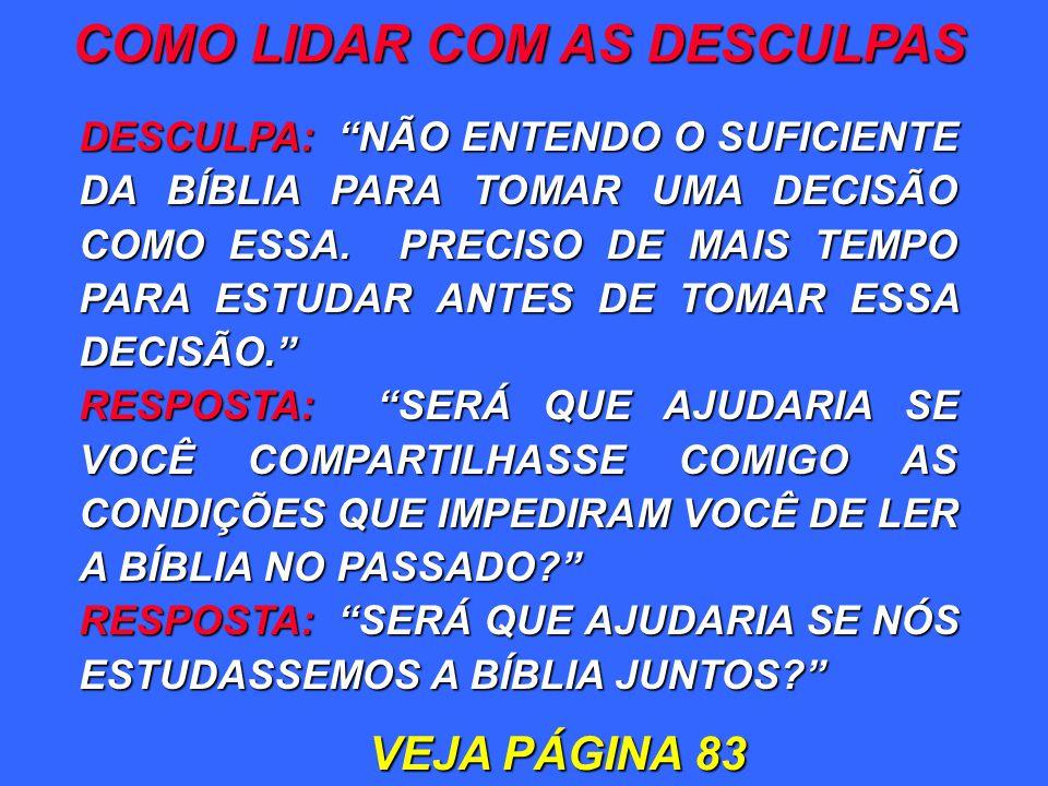 DESCULPA: NÃO ENTENDO O SUFICIENTE DA BÍBLIA PARA TOMAR UMA DECISÃO COMO ESSA. PRECISO DE MAIS TEMPO PARA ESTUDAR ANTES DE TOMAR ESSA DECISÃO. RESPOST