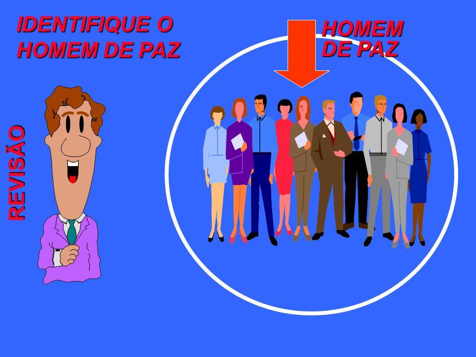 HOMEM DE PAZ IDENTIFIQUE O HOMEM DE PAZ REVISÃO