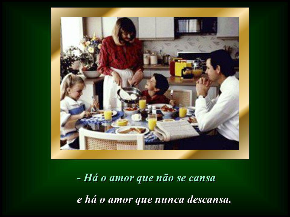 - Há o amor que não se vende, - Há o amor que não se vende, e há o amor que não se rende.