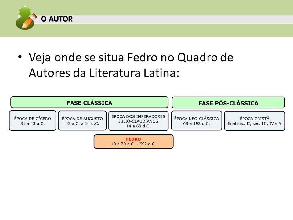 Veja onde se situa Fedro no Quadro de Autores da Literatura Latina: