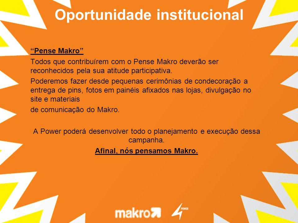 Pense Makro Todos que contribuírem com o Pense Makro deverão ser reconhecidos pela sua atitude participativa. Poderemos fazer desde pequenas cerimônia