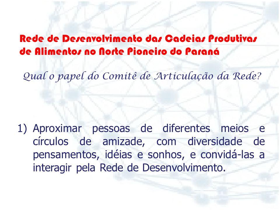 Para a sustentabilidade da Rede de Desenvolvimento, o Stakeholder é convidado a participar do Comitê de Articulação da Rede. Rede de Desenvolvimento d