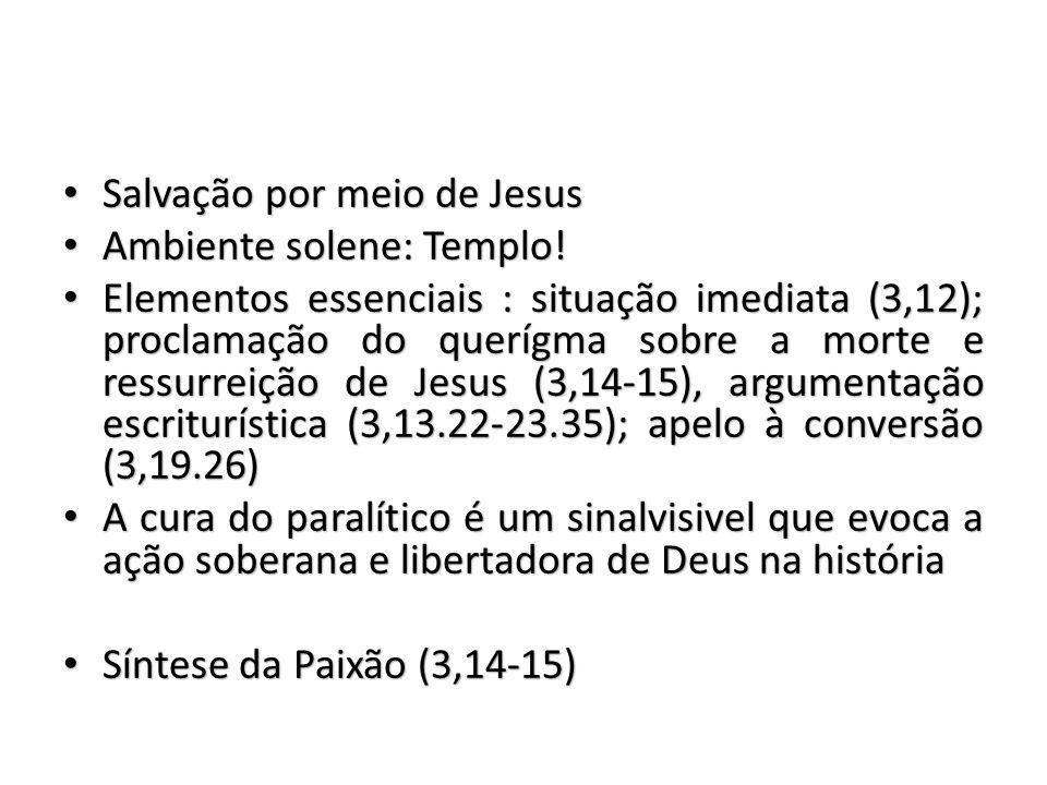 Salvação por meio de Jesus Salvação por meio de Jesus Ambiente solene: Templo.
