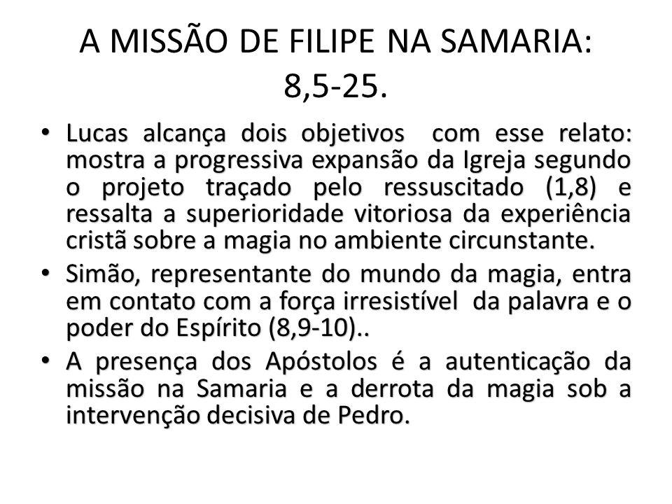 A MISSÃO DE FILIPE NA SAMARIA: 8,5-25.