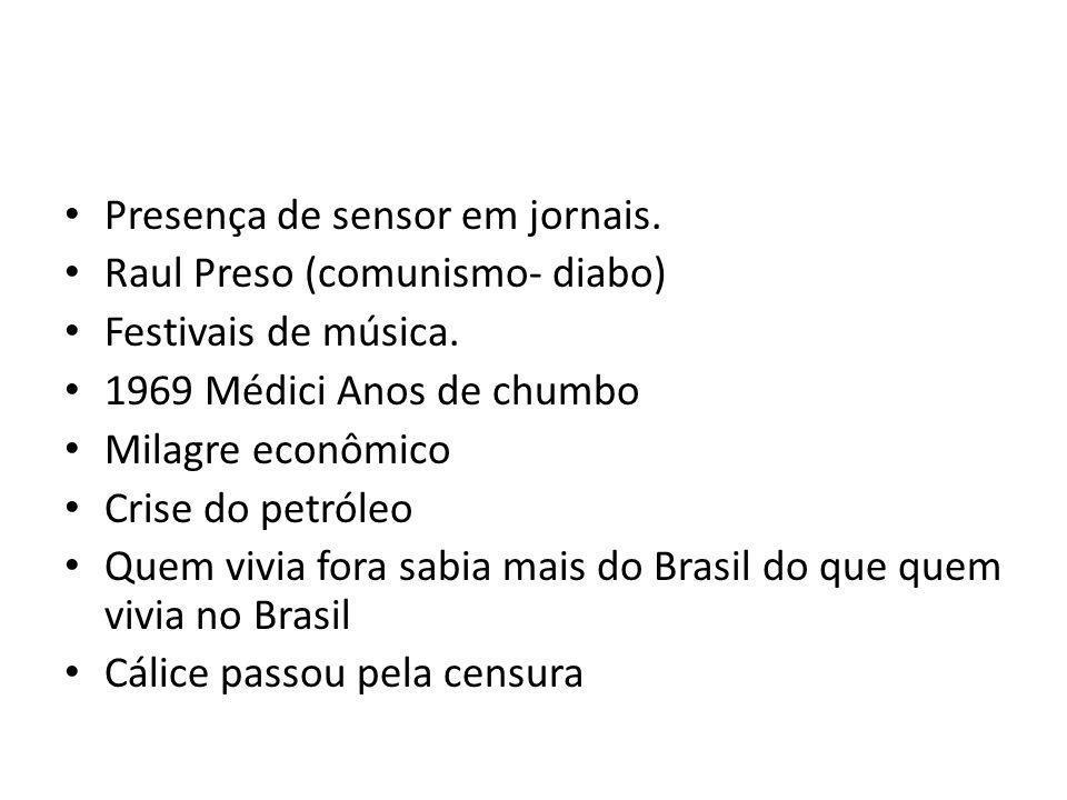Presença de sensor em jornais. Raul Preso (comunismo- diabo) Festivais de música.