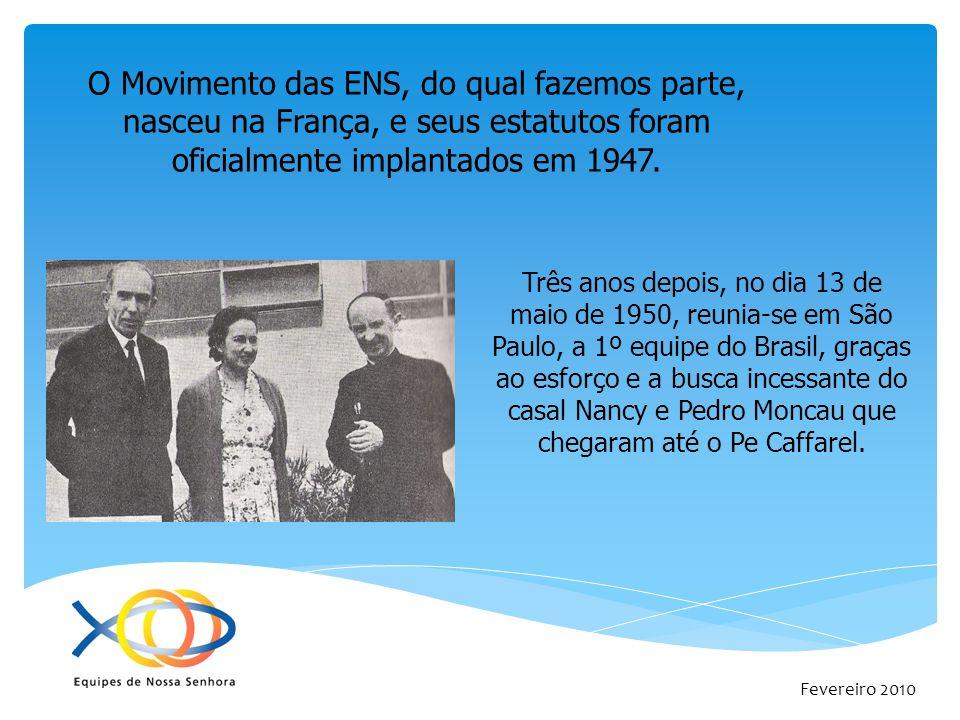 Fevereiro 2010 O Movimento das ENS, do qual fazemos parte, nasceu na França, e seus estatutos foram oficialmente implantados em 1947. Três anos depois