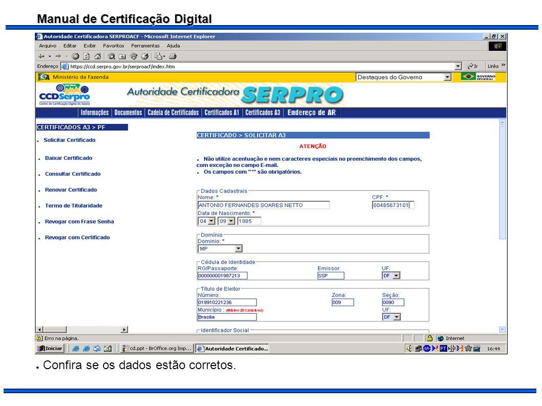 Manual de Certificação Digital Confira se os dados estão corretos.
