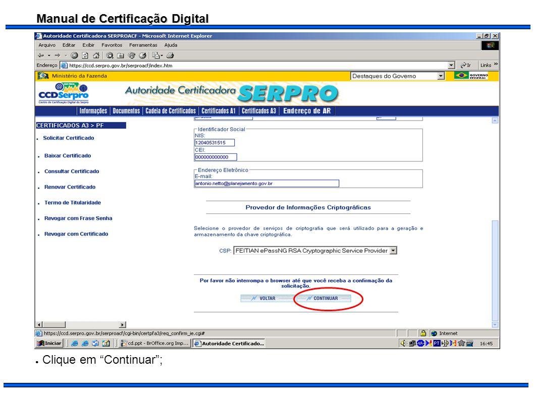Manual de Certificação Digital Clique em Continuar;