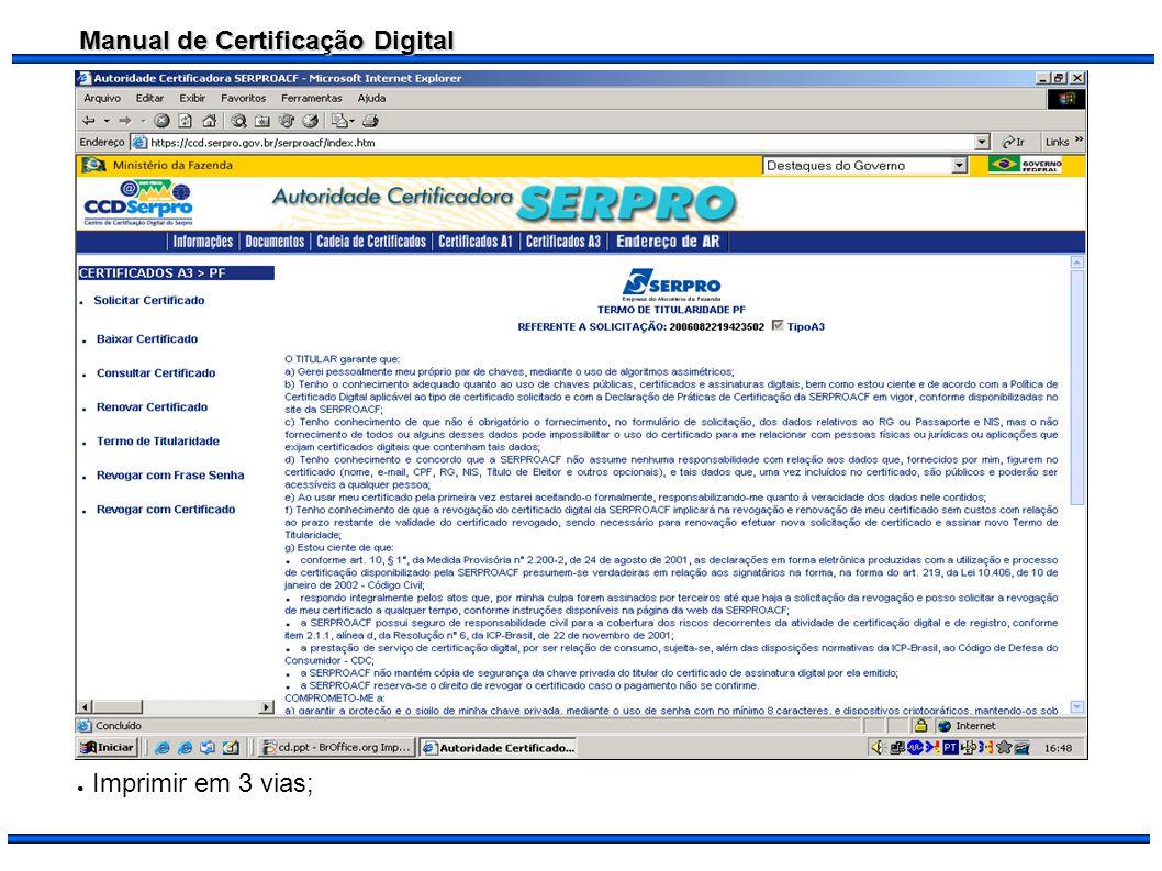 Manual de Certificação Digital Imprimir em 3 vias;