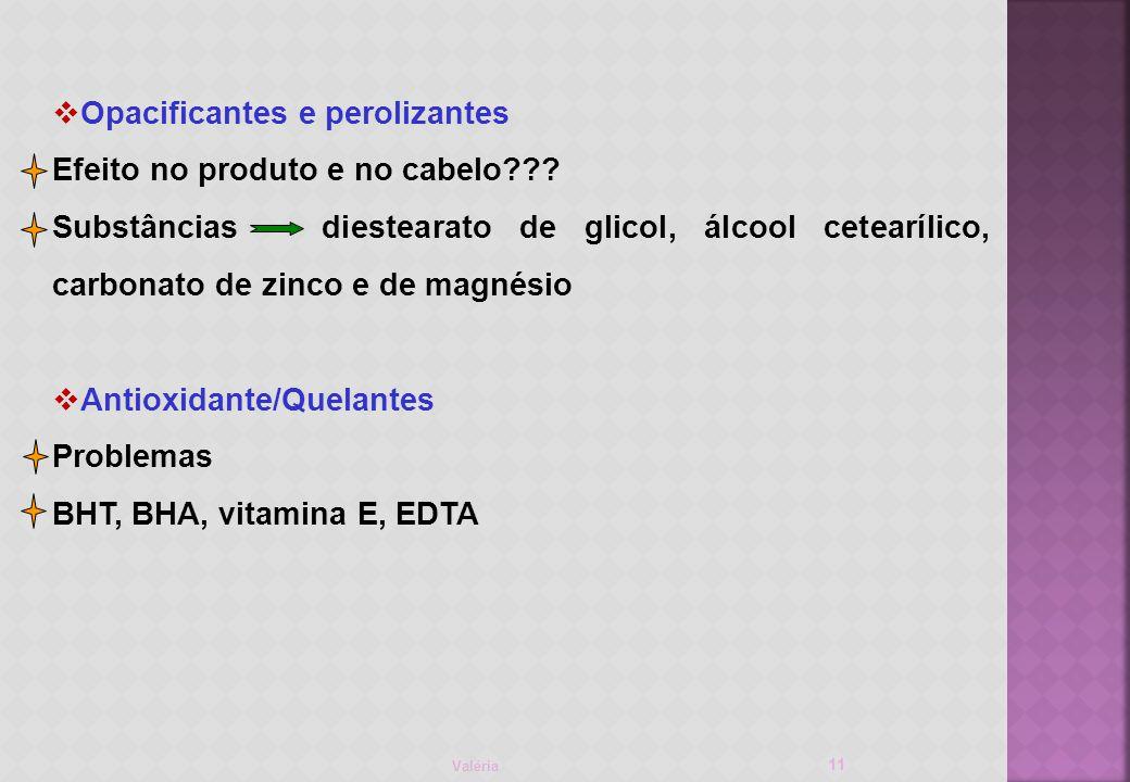 Opacificantes e perolizantes Efeito no produto e no cabelo??.