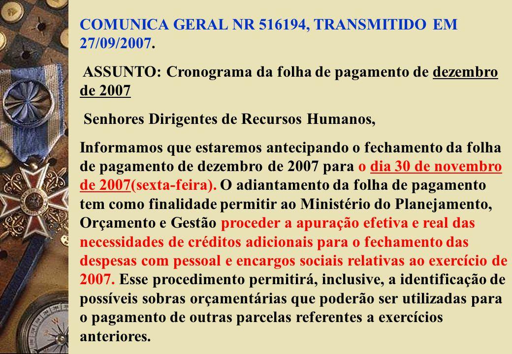 COMUNICA GERAL NR 516194, TRANSMITIDO EM 27/09/2007.