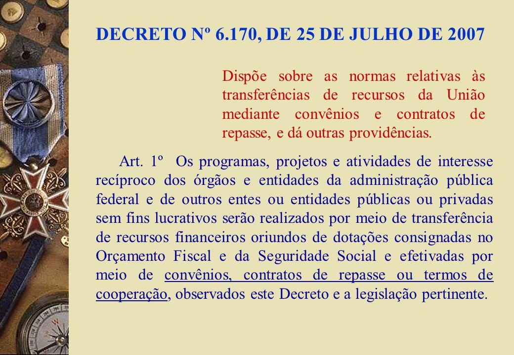 DECRETO Nº 6.170, DE 25 DE JULHO DE 2007 Art.