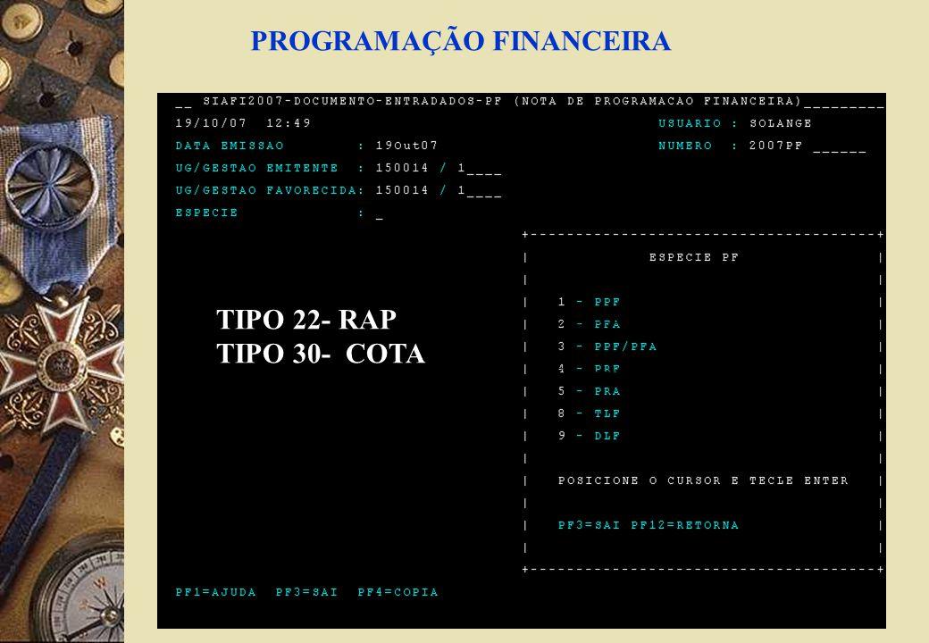 PROGRAMAÇÃO FINANCEIRA TIPO 22- RAP TIPO 30- COTA