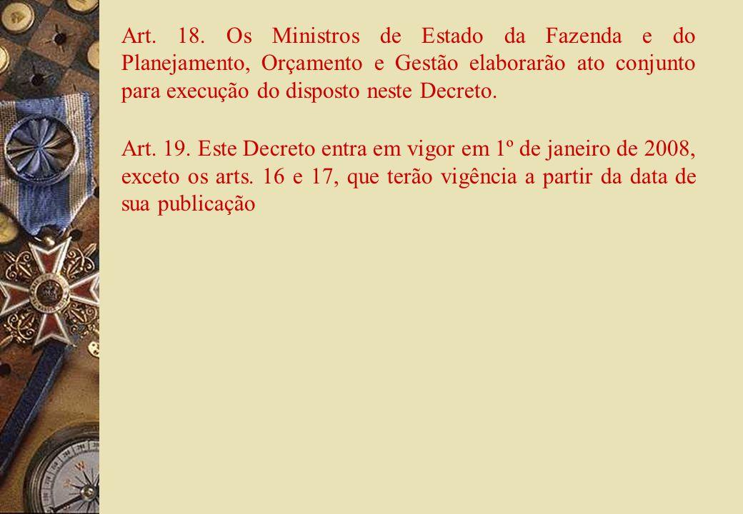 § 2 o Aplica-se, no que couber, o disposto no art.