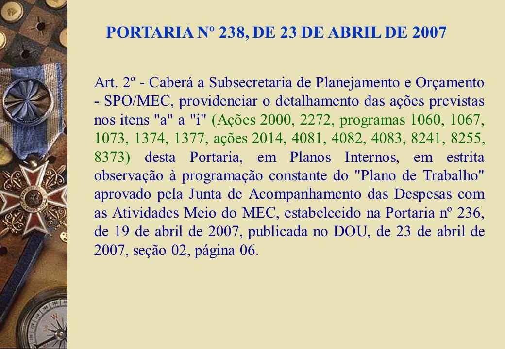PORTARIA Nº 238, DE 23 DE ABRIL DE 2007 Art.