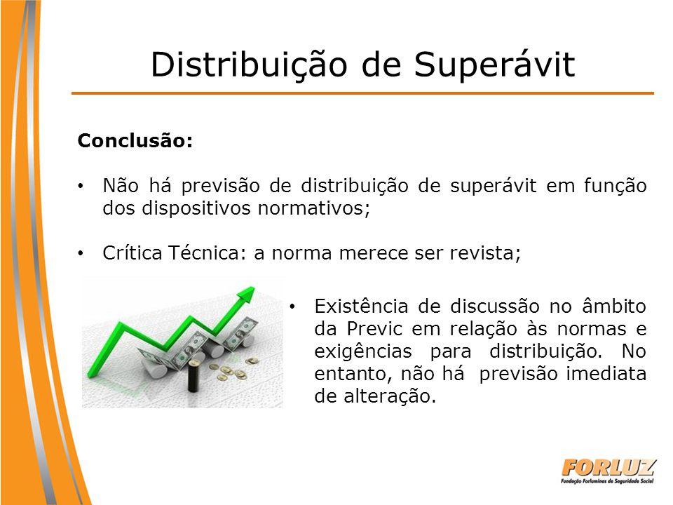 Conclusão: Não há previsão de distribuição de superávit em função dos dispositivos normativos; Crítica Técnica: a norma merece ser revista; Distribuiç