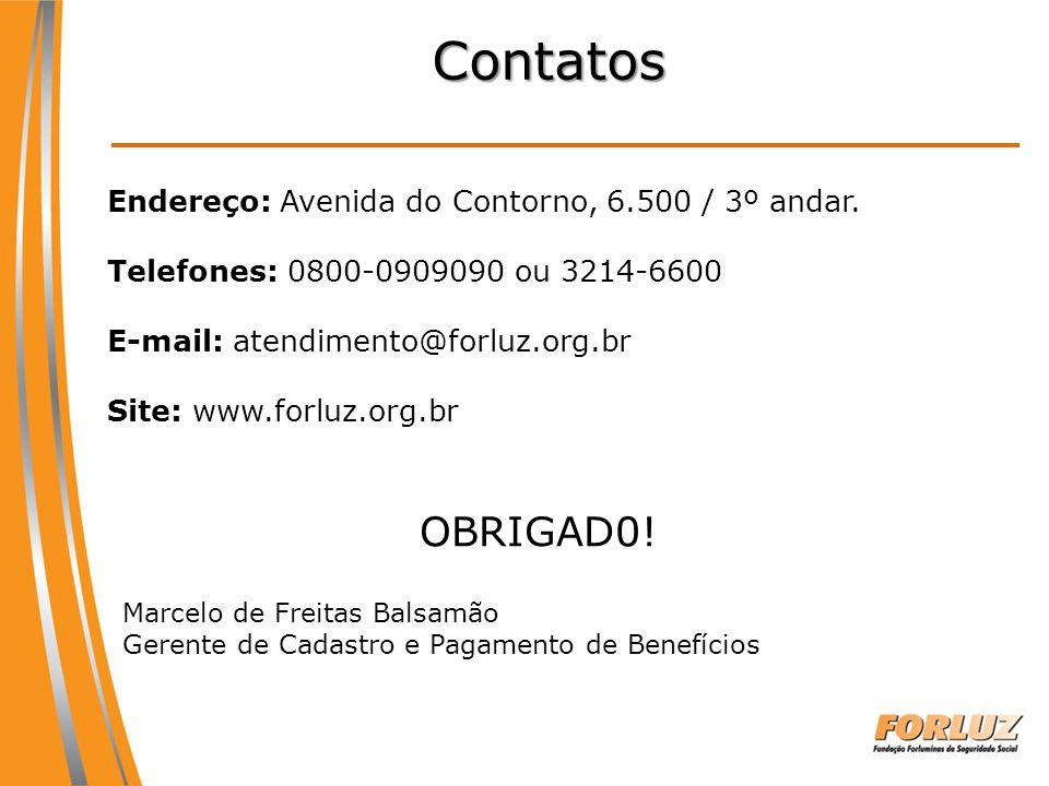 Contatos Endereço: Avenida do Contorno, 6.500 / 3º andar. Telefones: 0800-0909090 ou 3214-6600 E-mail: atendimento@forluz.org.br Site: www.forluz.org.