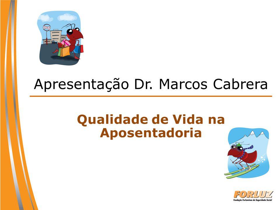 Apresentação Dr. Marcos Cabrera Qualidade de Vida na Aposentadoria