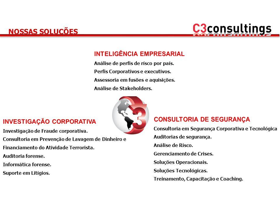 Consultoria em Segurança Corporativa e Tecnológica Auditorias de segurança. Análise de Risco. Gerenciamento de Crises. Soluções Operacionais. Soluções