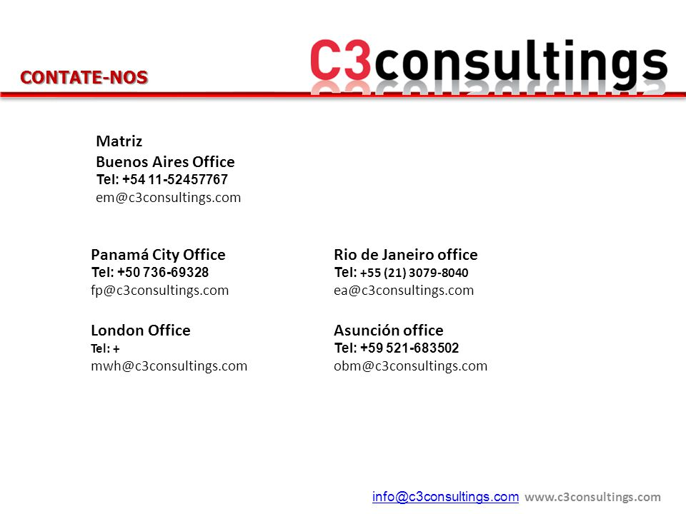 info@c3consultings.cominfo@c3consultings.com www.c3consultings.com Panamá City Office Tel: +50 736-69328 fp@c3consultings.com London Office Tel: + mwh