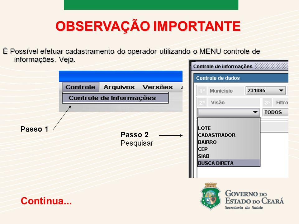È Possível efetuar cadastramento do operador utilizando o MENU controle de informações.