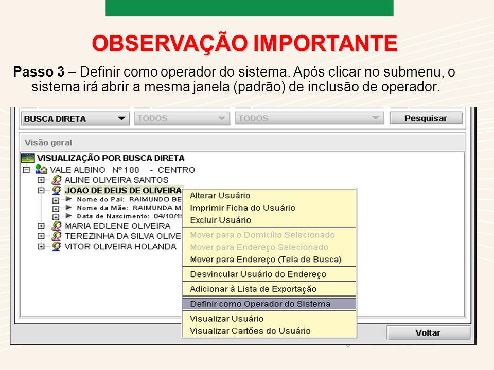 Passo 3 – Definir como operador do sistema.