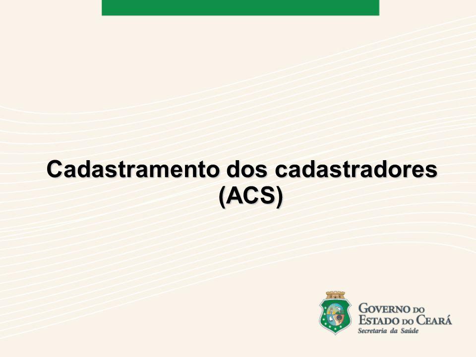 Cadastramento dos cadastradores (ACS)