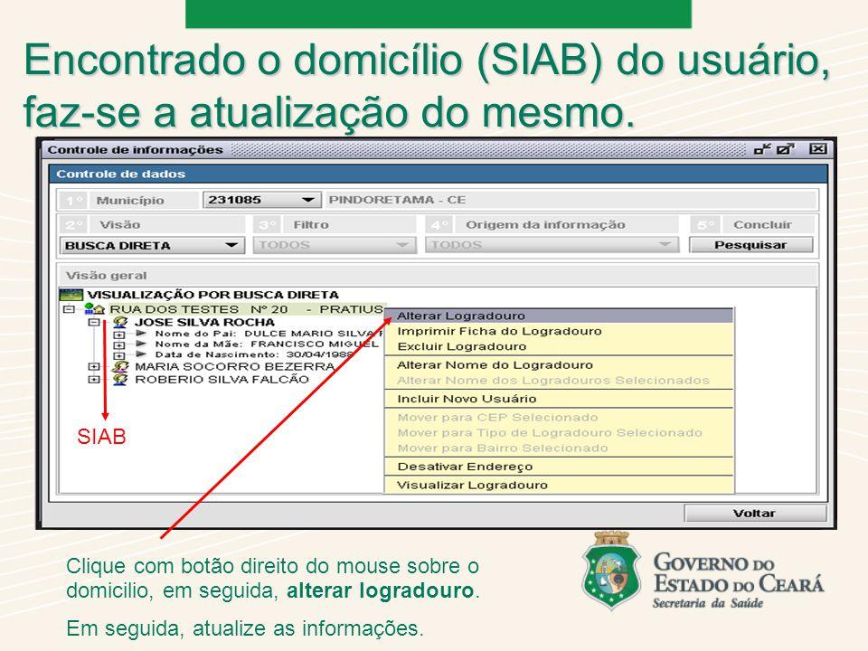 Encontrado o domicílio (SIAB) do usuário, faz-se a atualização do mesmo.