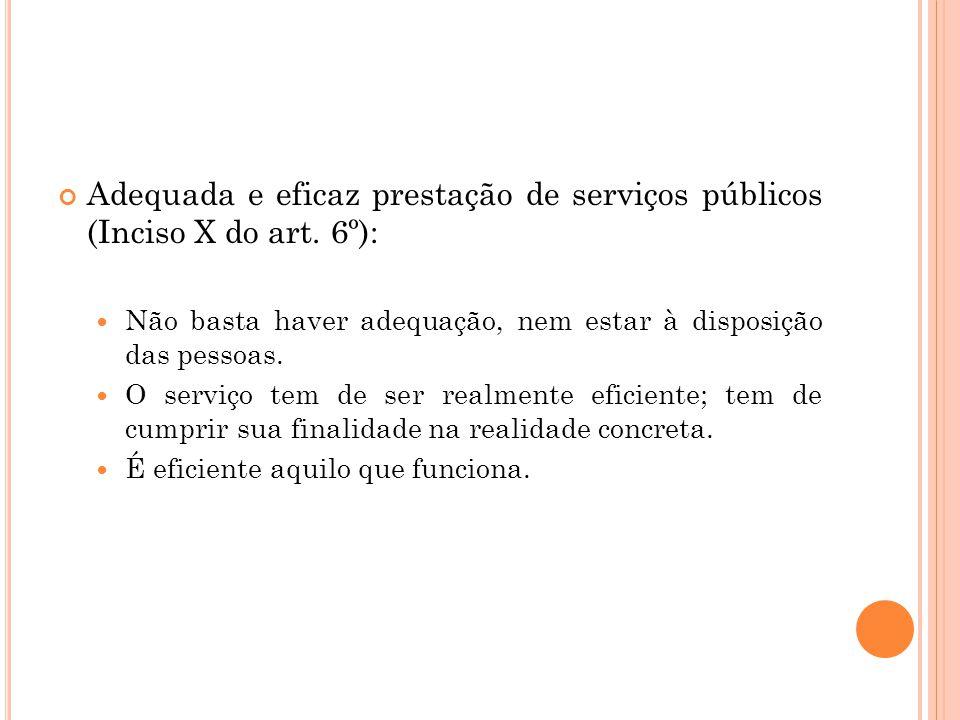 Prevenção e reparação de danos materiais e morais: CDC, inciso VI, art.