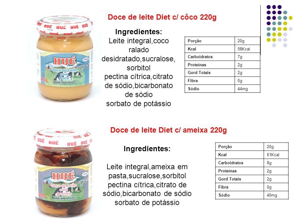 Porção20g Kcal58Kcal Carboidratos7g Proteínas2g Gord Totais2g Fibra0g Sódio44mg Doce de leite Diet c/ ameixa 220g Doce de leite Diet c/ côco 220g Porç
