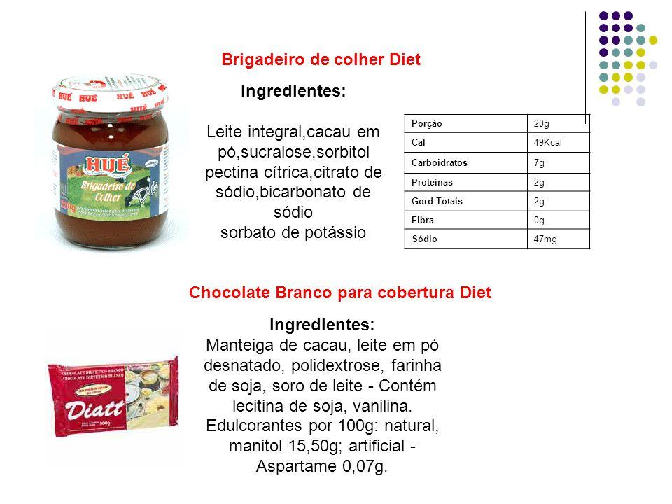 Chocolate Branco para cobertura Diet Brigadeiro de colher Diet Ingredientes: Leite integral,cacau em pó,sucralose,sorbitol pectina cítrica,citrato de
