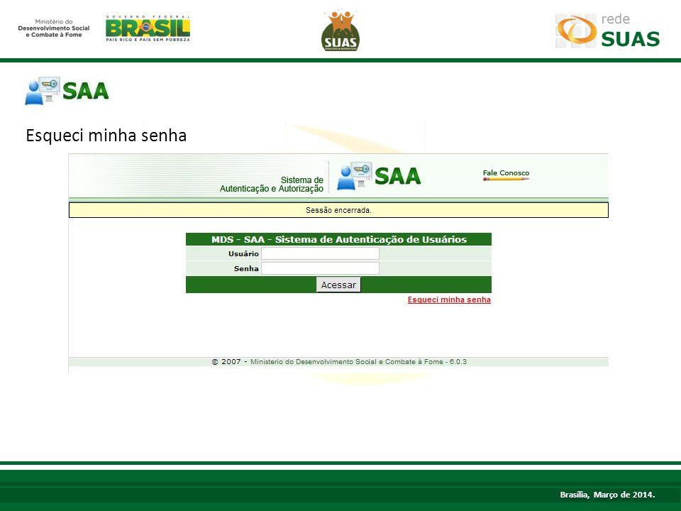 Esqueci minha senha TÍTULO Brasília, Março de 2014.
