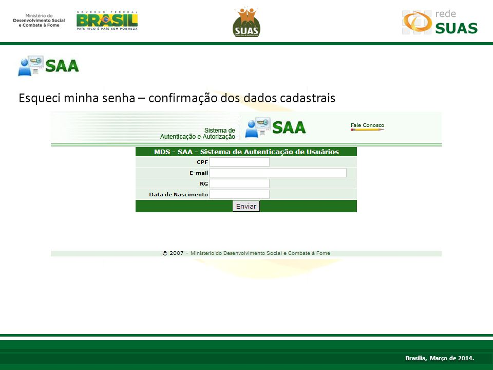 Esqueci minha senha – confirmação dos dados cadastrais TÍTULO Brasília, Março de 2014.
