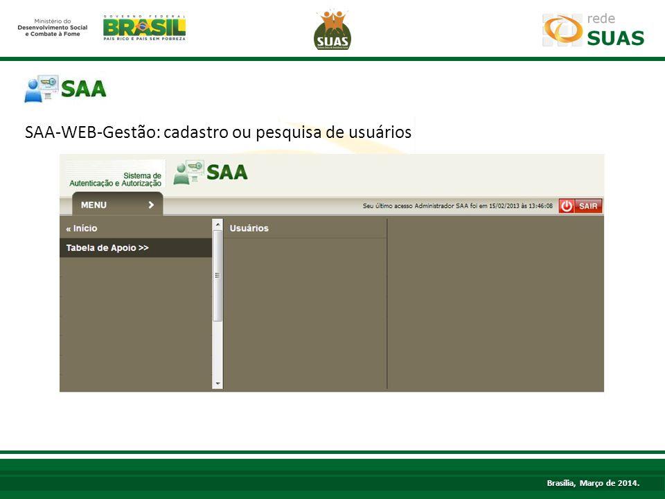 SAA-WEB-Gestão: cadastro ou pesquisa de usuários TÍTULO Brasília, Março de 2014.