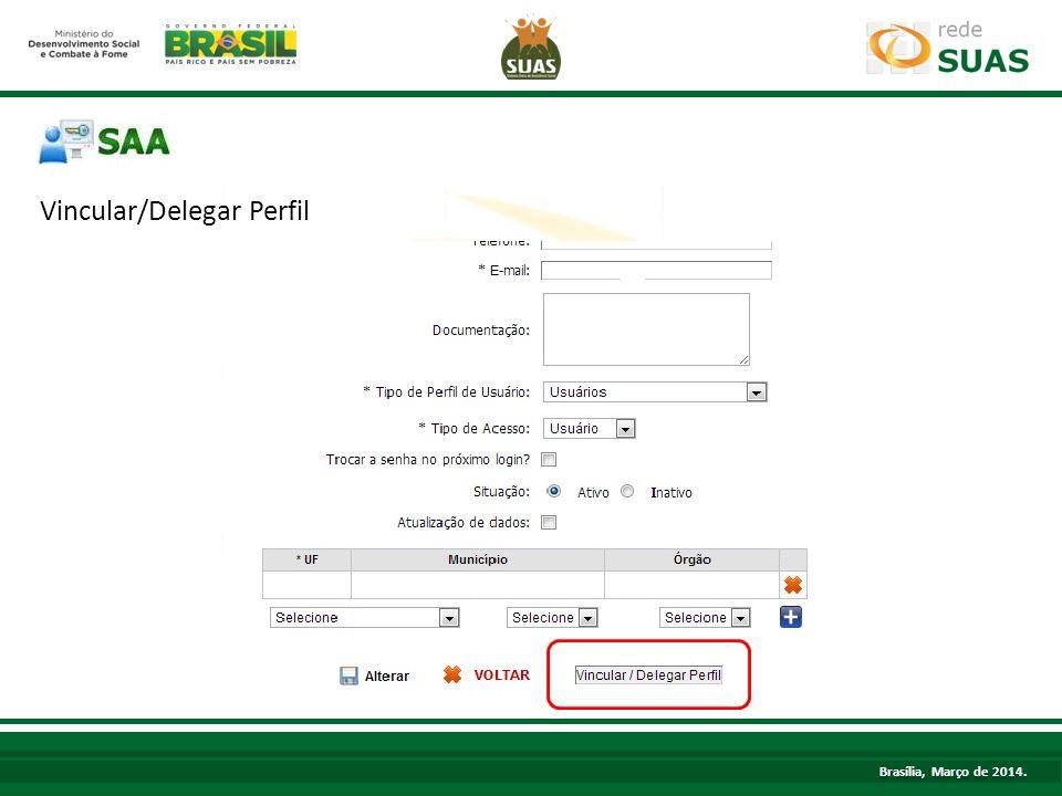 Brasília, Março de 2014. Vincular/Delegar Perfil TÍTULO