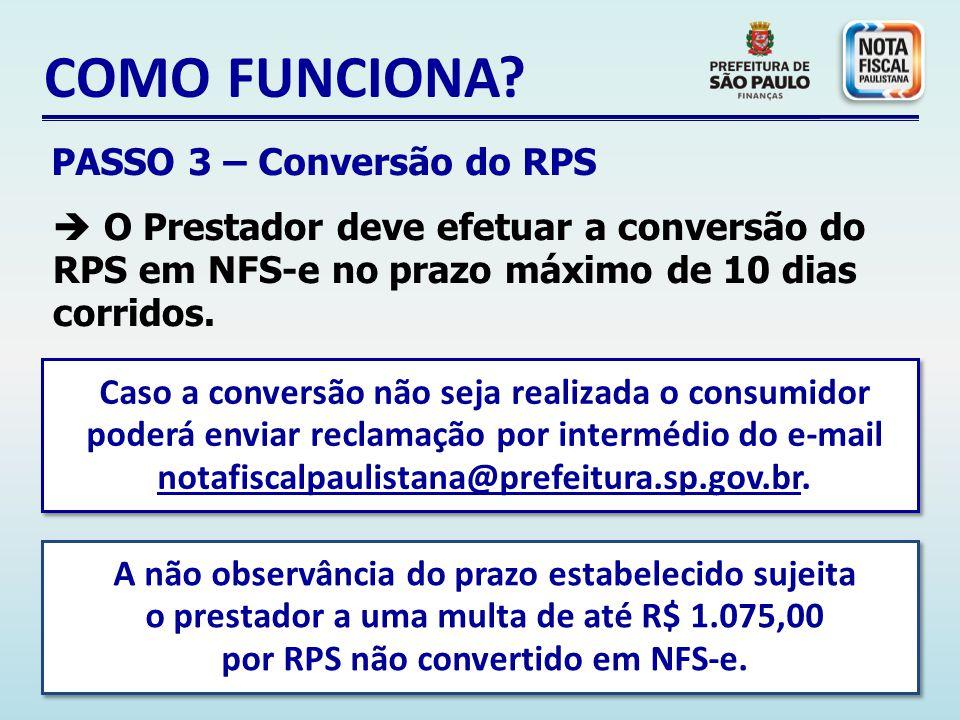 O Prestador deve efetuar a conversão do RPS em NFS-e no prazo máximo de 10 dias corridos.