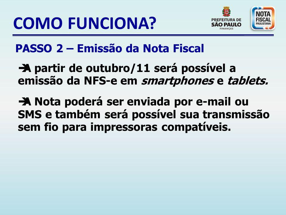 COMO FUNCIONA.A partir de outubro/11 será possível a emissão da NFS-e em smartphones e tablets.