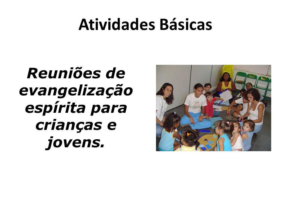 Atividades Básicas Reuniões de evangelização espírita para crianças e jovens.